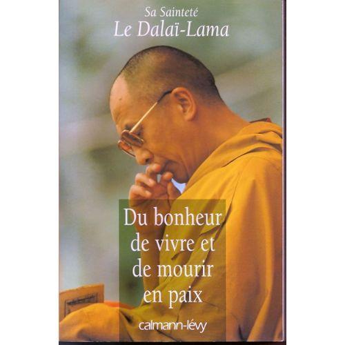 Du bonheur de vivre et de mourrir en paix - Dalaï Lama